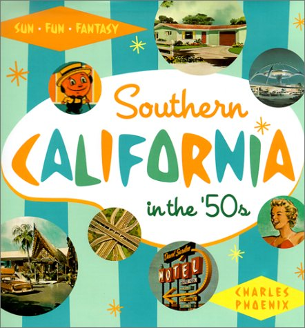 Southern California in the '50s: Sun, Fun and Fantasy - Wide World Maps & MORE! - Book - Brand: Angel City Press - Wide World Maps & MORE!
