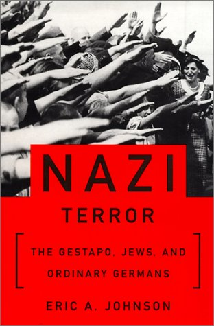 Nazi Terror: The Gestapo, Jews and Ordinary Germans