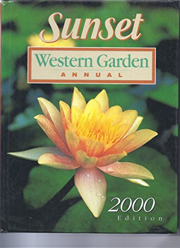 Sunset Western Garden Annual - 2000 Edition