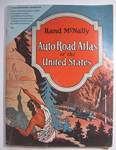 Rand McNally Auto Road Atlas of the United States: Golden Aniversary Celebration. (Facsimile of the Original 1926 Atlas)