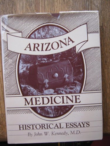 Arizona Medicine and Other Historical Essays