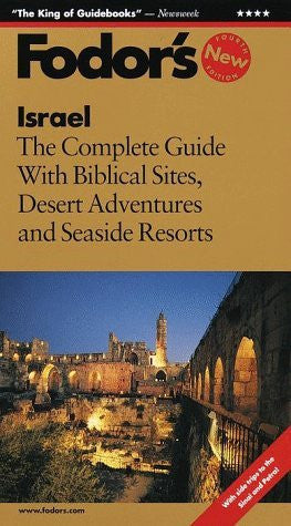Fodor's Israel, 4th Edition: The Complete Guide with Biblical Sites, Desert Adventures and Seaside Resorts (Fodor's Gold Guides)