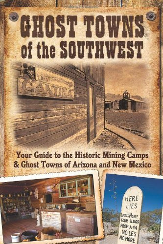 us topo - Ghost Towns of the Southwest: Your Guide to the Historic Mining Camps and Ghost Towns of Arizona and New Mexico - Wide World Maps & MORE! - Book - Brand: Voyageur Press - Wide World Maps & MORE!