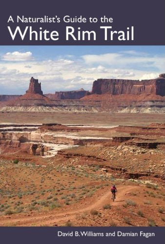 A Naturalist's Guide to the White Rim Trail - Wide World Maps & MORE! - Book - Wide World Maps & MORE! - Wide World Maps & MORE!