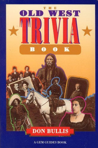 The Old West Trivia Book