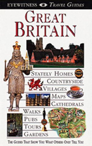 Eyewitness Travel Guide to Great Britain (revised)