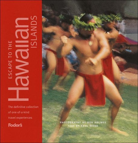 Fodor's Escape to the Hawaiian Islands, 1st Edition: The Definitive Collection of One-of-a-Kind Travel Experiences (Fodor's Escape Guides)