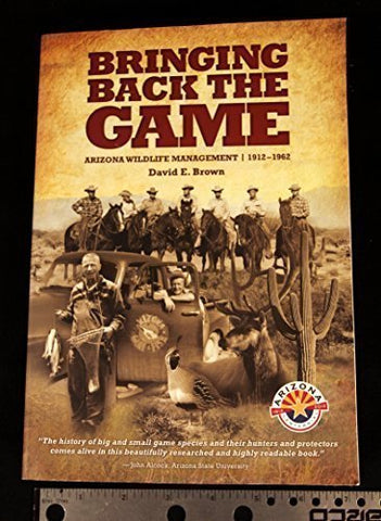 Bringing Back the Game: Arizona Wildlife Management, 1912-1962