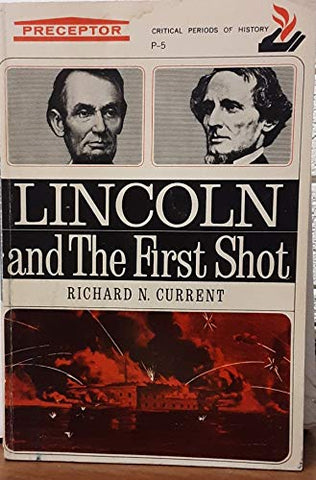Lincoln and the first shot (Critical periods of history)