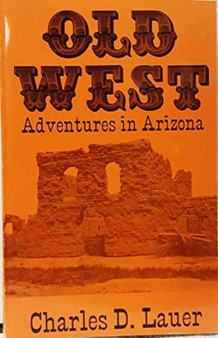 Old West: Adventures in Arizona