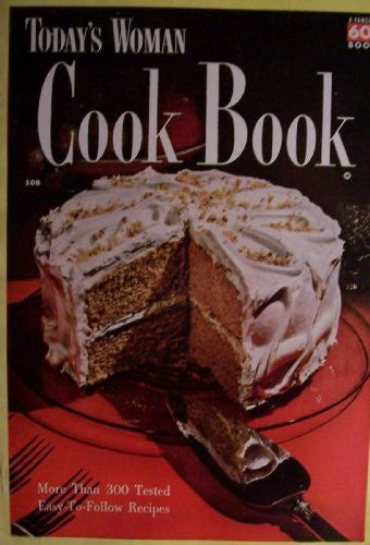 Today's Woman Cook Book [ 1950, Fawcett Book No. 108 ] (More than 300 tested easy-to-follow recipes)