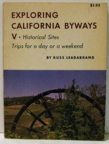 Exploring California byways V;: Historical sites, trips for a day or a weekend