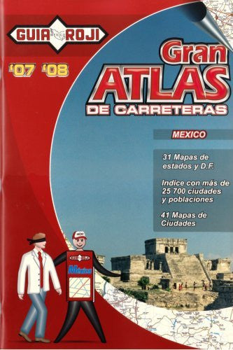 Gran Atlas de Carreteras-Mexico by Guia Roji (Spanish Edition)