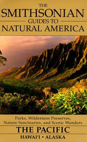 The Pacific: Hawaii & Alaska (Smithsonian Guides to Natural America)
