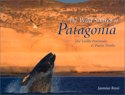 The Wild Shores of Patagonia: The Valdes Peninsula & Punta Tombo
