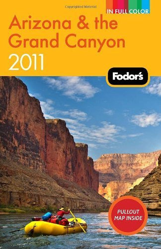 Fodor's Arizona & the Grand Canyon 2011 (Full-color Travel Guide)