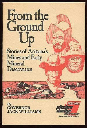 From the ground up: Stories of Arizona's mines and early mineral discoveries