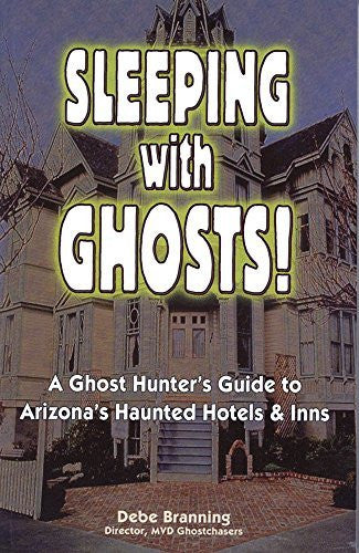 Sleeping With Ghosts!: A Ghost Hunter's Guide To Arizona's Haunted Hotels And Inns - Wide World Maps & MORE! - Book - American Traveler Press - Wide World Maps & MORE!