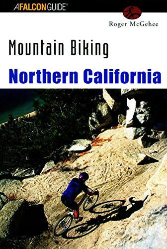 Mountain Biking Northern California (Regional Mountain Biking Series) - Wide World Maps & MORE! - Book - McGehee - Wide World Maps & MORE!
