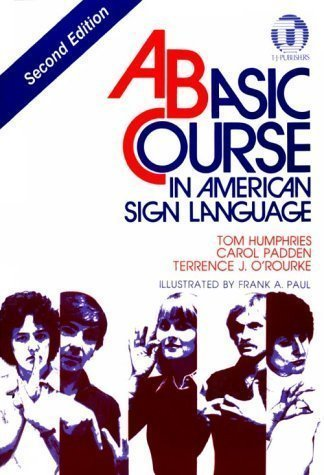 Basic Course in American Sign Language by Tom Humphries Published by Terrance J. 2nd (second) edition (1994) Spiral-bound