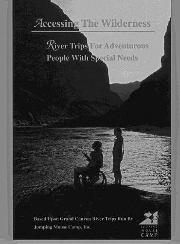 Accessing the Wilderness: River Trips for Adventurous People With Special Needs