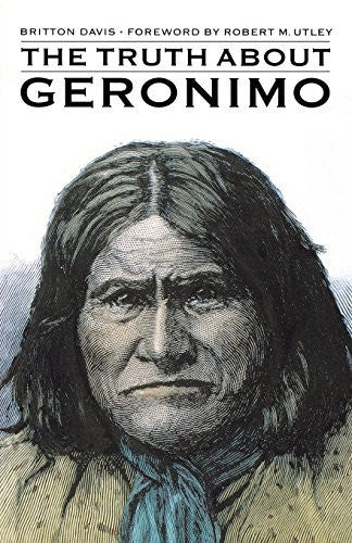 The Truth About Geronimo - Wide World Maps & MORE! - Book - Brand: Bison Books - Wide World Maps & MORE!