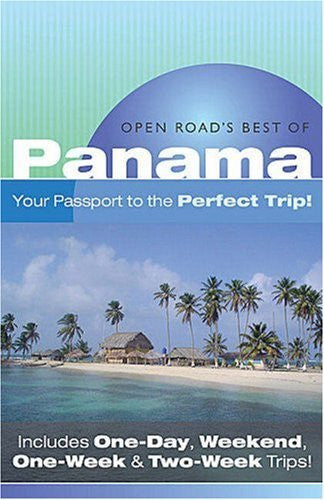 "Open Road'S Best Of Panama: Your Passport to the Perfect Trip!"" and ""Includes One-Day, Weekend, One-Week & Two-Week Trips - Wide World Maps & MORE! - Book - Brand: Open Road - Wide World Maps & MORE!"
