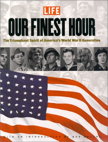 Our Finest Hour: The Triumphant Spirit of America's World War II Generation