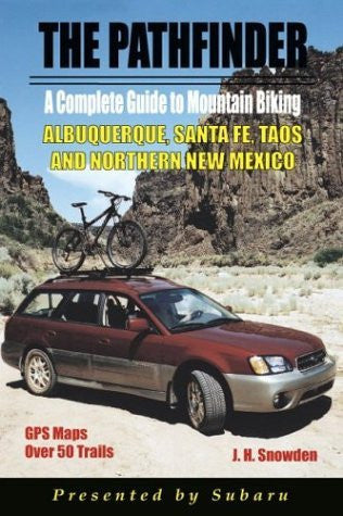Pathfinder Guide to Mountain Biking Albuquerque, Santa Fe, Taos and Northern New Mexico - Wide World Maps & MORE! - Book - Wide World Maps & MORE! - Wide World Maps & MORE!