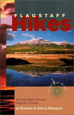 Flagstaff Hikes : 146 Day Hikes Around Flagstaff, Arizona (Revised 5th Edition) (Hiking & Biking) - Wide World Maps & MORE! - Book - Brand: Hexagon Pr - Wide World Maps & MORE!