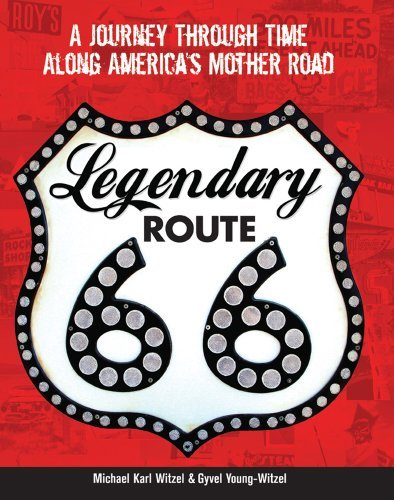 Legendary Route 66: A Journey Through Time Along America's Mother Road - Wide World Maps & MORE! - Book - Wide World Maps & MORE! - Wide World Maps & MORE!