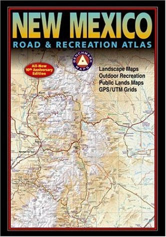 us topo - Benchmark New Mexico Road & Recreation Atlas, 10th Anniversary Edition (Benchmark Map: New Mexico Road & Recreation Atlas) - Wide World Maps & MORE! - Book - Benchmark Maps - Wide World Maps & MORE!
