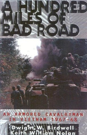 A Hundred Miles of Bad Road: An Armored Cavalryman in Vietnam 1967-68