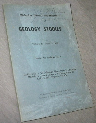 Brigham Young University Geology Studies Volume 15-Part 5 - 1968 Studies for Students No. 4 Guidebook to the Colorado River Part 1