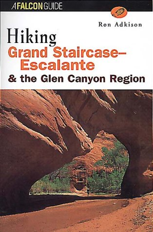 Hiking Grand Staircase-Escalante and the Glen Canyon Region (Regional Hiking Series)