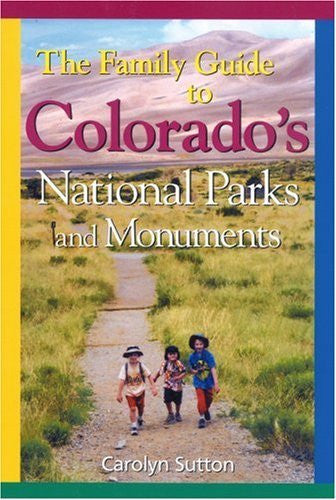 us topo - The Family Guide to Colorado's National Parks and Monuments - Wide World Maps & MORE! - Book - Sutton, Carolyn - Wide World Maps & MORE!