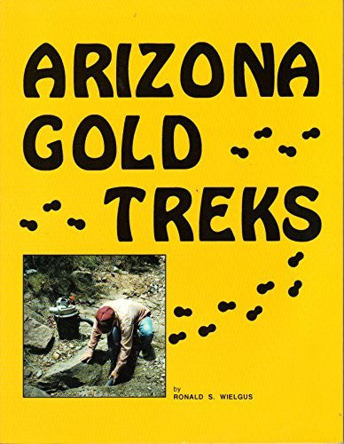 Arizona Gold Treks - Wide World Maps & MORE! - Book - Brand: Ronald S Wielgus - Wide World Maps & MORE!