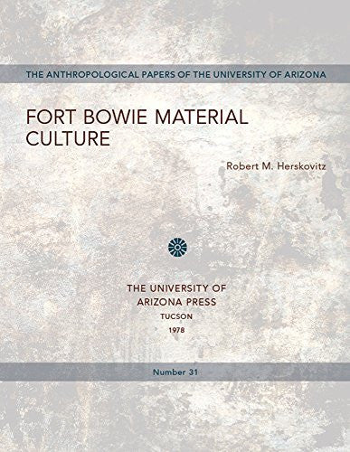 Fort Bowie Material Culture (Anthropological Papers)