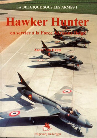Le Hawker Hunter Au Service De L'Aviation Belge (French Edition)