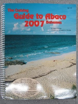Cruising Guide to Abaco 2007