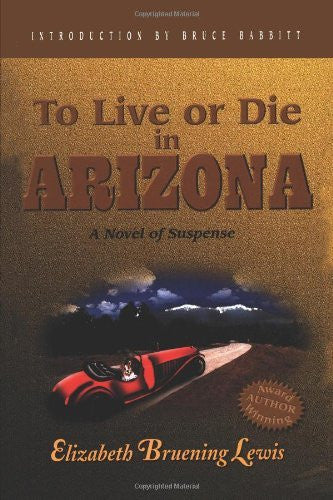 To Live or Die in Arizona (An Abby Taylor Mystery)