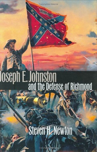Joseph E. Johnston and the Defense of Richmond (Modern War Studies) (Modern War Studies (Hardcover))