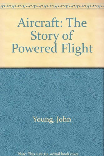 Aircraft: The Story of Powered Flight