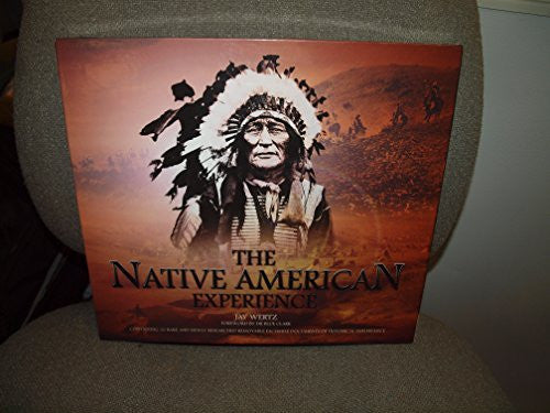 The Native American Experience: Containing 30 Rare and Newly Researched Removable Facsimile Documents of Historical Importance