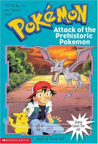 Pokemon Chapter Book #03: Attack Of The Prehistoric Pokemon - Wide World Maps & MORE!