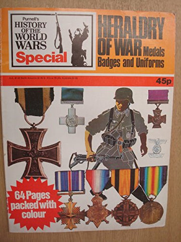 Heraldry of War: Medals Badges and Uniforms (History of the World Wars Special)