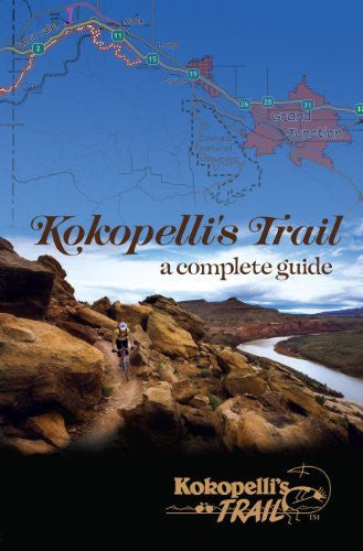 Kokopelli's Trail: a complete guide