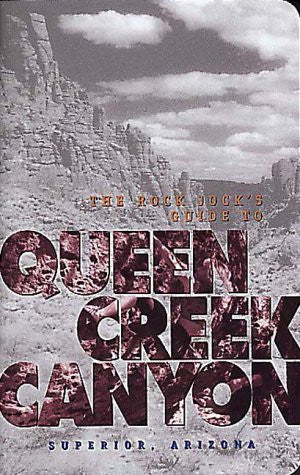 The Rock Jock's Guide to Queen Creek Canyon Superior, Arizona - Wide World Maps & MORE! - Book - Brand: MK Productions - Wide World Maps & MORE!