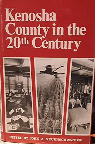 Kenosha County in the Twentieth Century: A Topical History