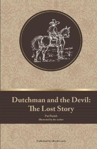 Dutchman and the Devil: The Lost Story
